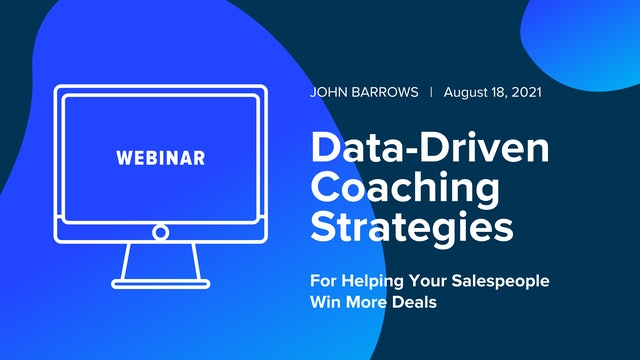 Data-Driven Coaching Strategies For Helping Your Salespeople Win More Deals