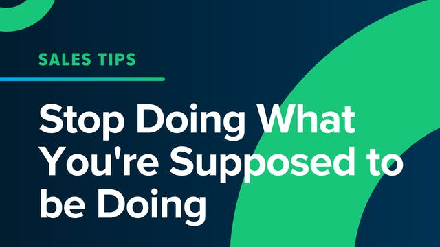 Stop Doing What You're Supposed to Be...