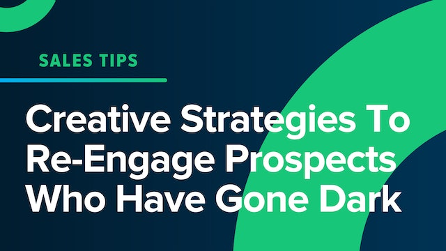 Creative Strategies To Re-Engage Prospects Who Have Gone Dark