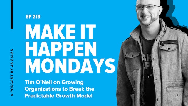 Ep. 213: Tim O'Neil On Growing Organizations to Break Predictable Growth Model