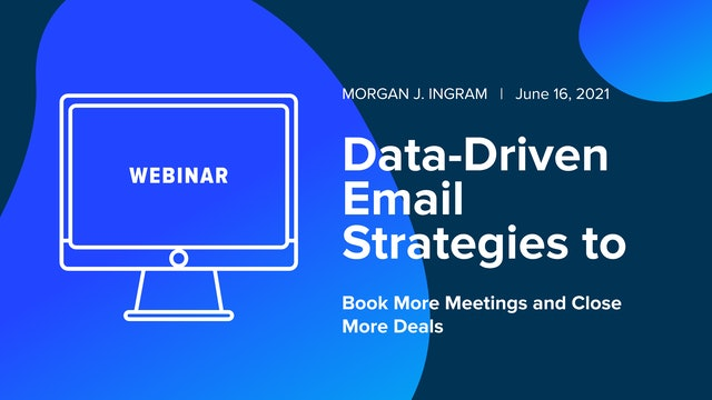 Data-Driven Email Strategies to Book More Meetings and Close More Deals