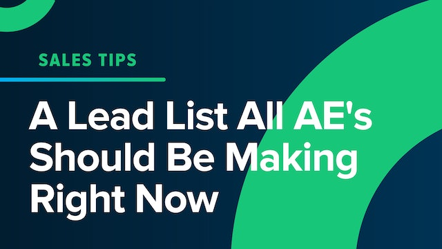 A Lead List All AE's Should Be Making Right Now