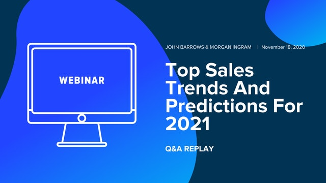 Q&A With John Barrows & Morgan Ingram: Top Sales Trends & Predictions for 2021