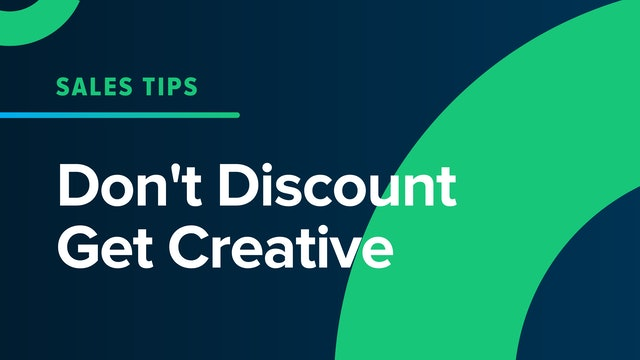 Don't Discount Get Creative