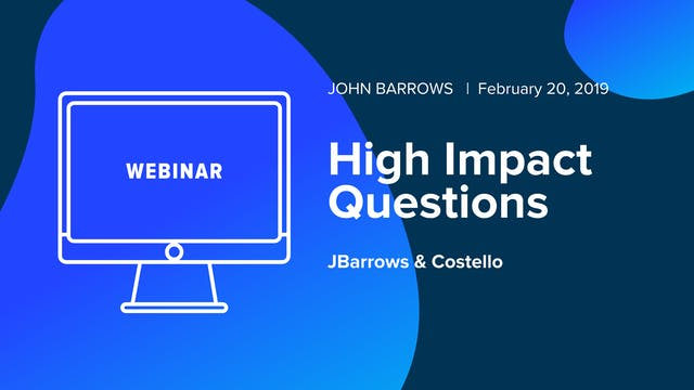 High Impact Questions - JBarrows and ...