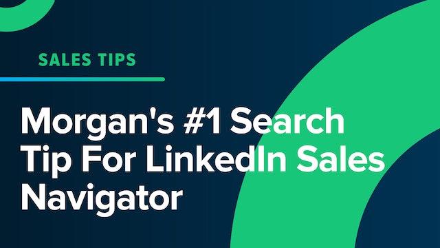 Morgan's #1 Search Tip For LinkedIn Sales Navigator