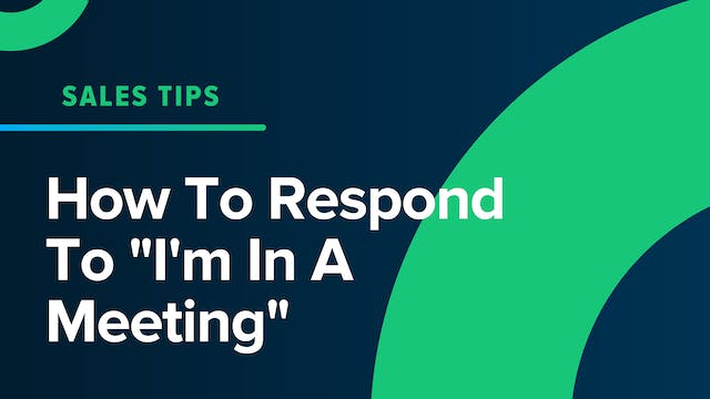 """How To Respond To """"I'm In A Meeting"""""""