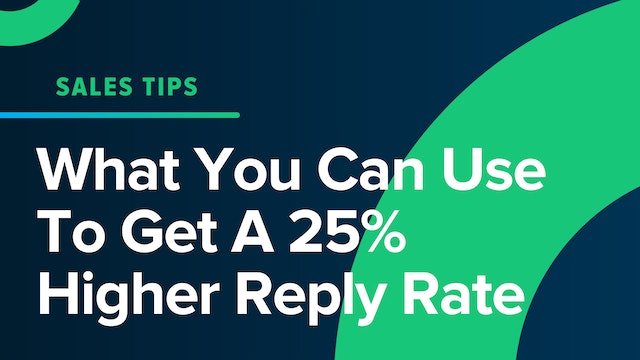 What You Can Use To Get A 25% Higher Reply Rate