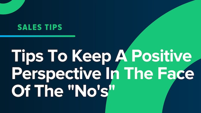 """Tips To Keep A Positive Perspective In The Face Of The """"No's"""""""