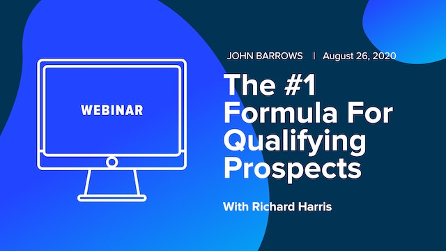 The #1 Formula For Qualifying Prospects With Richard Harris