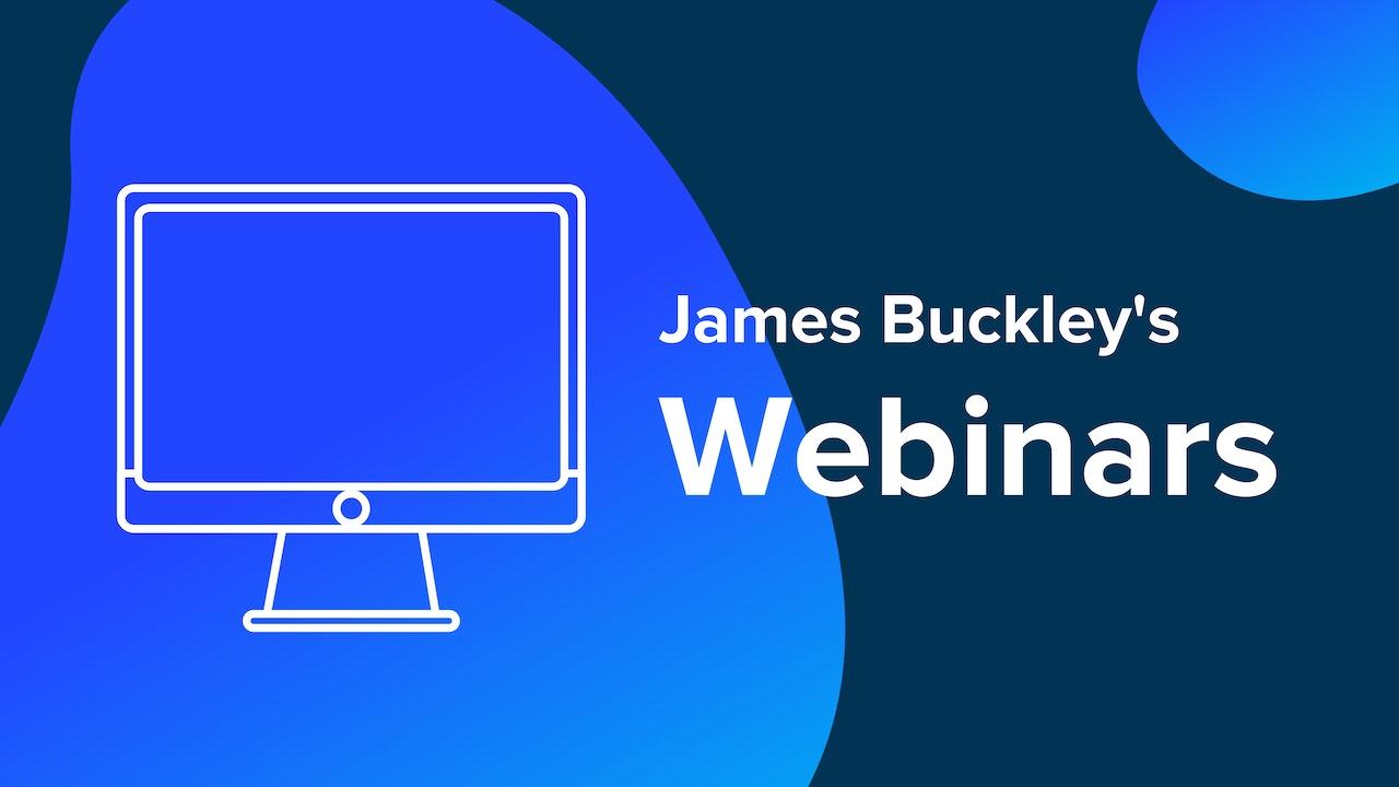 James Buckley's Webinars