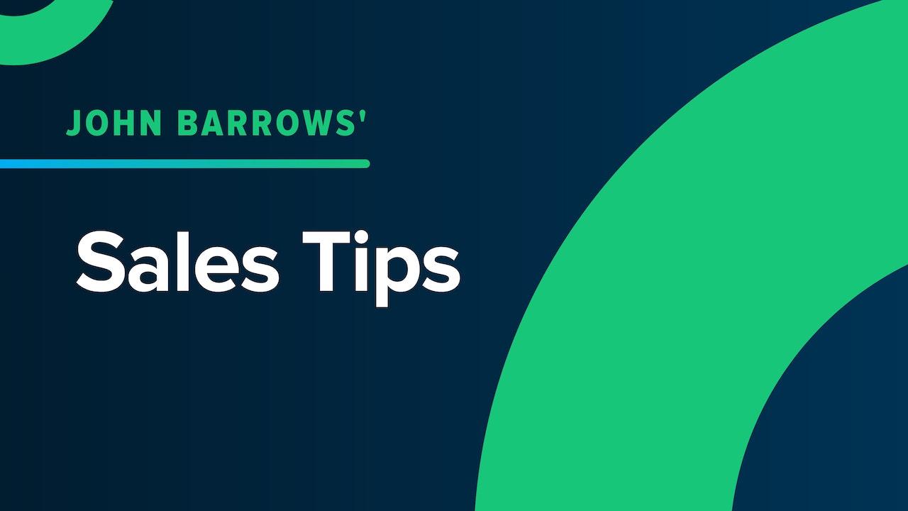 John Barrows' Sales Tips