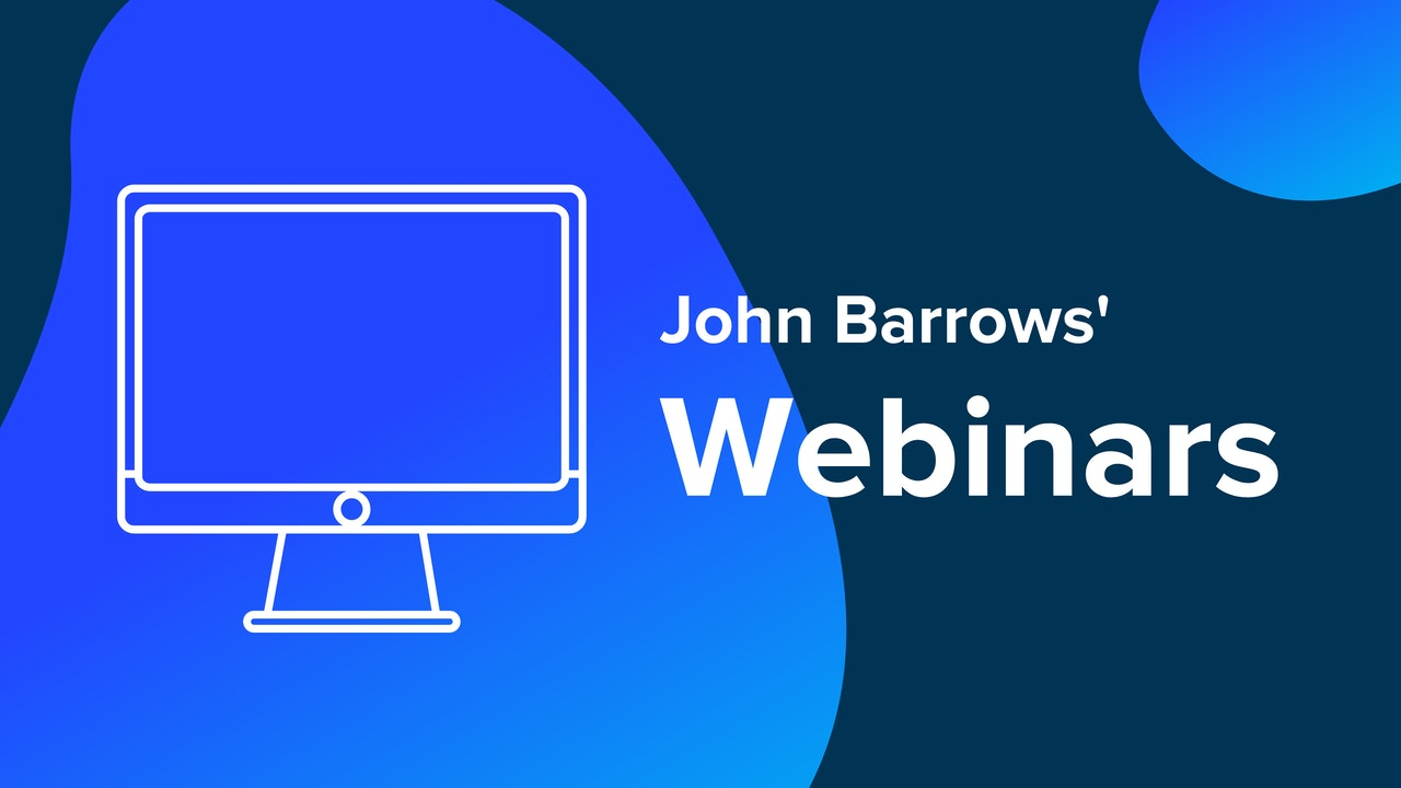 John Barrows' Webinars