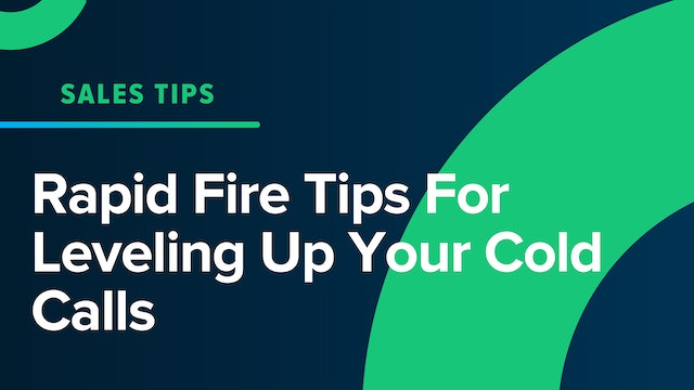 Rapid Fire Tips For Leveling Up Your Cold Calls