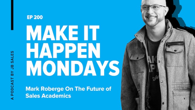 Ep. 200: Mark Roberge On The Future of Sales Academics