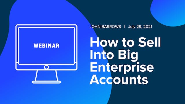 How to Sell Into Big Enterprise Accounts