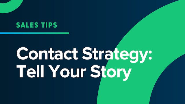 Contact Strategy: Tell Your Story