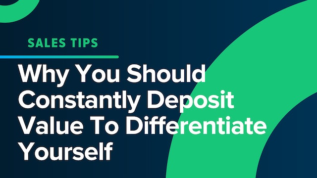 Why You Should Constantly Deposit Value To Differentiate Yourself