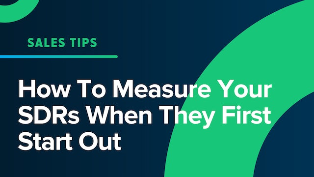 How To Measure Your SDRs When They First Start Out