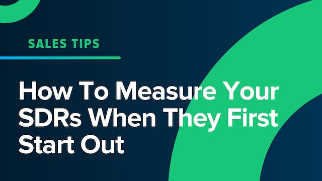 How To Measure Your SDRs When They Fi...