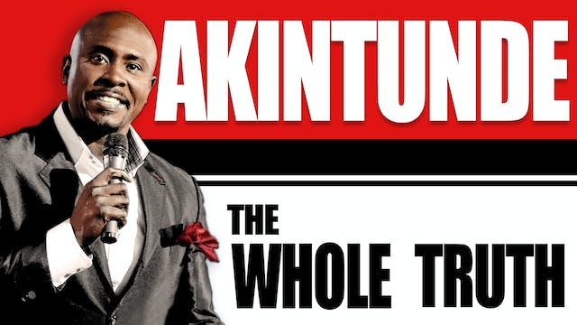 Akintunde Live: The Truth, The Whole ...