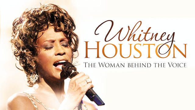 Whitney Houston: The Woman Behind the...