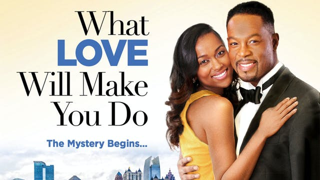 What Love Will Make You Do