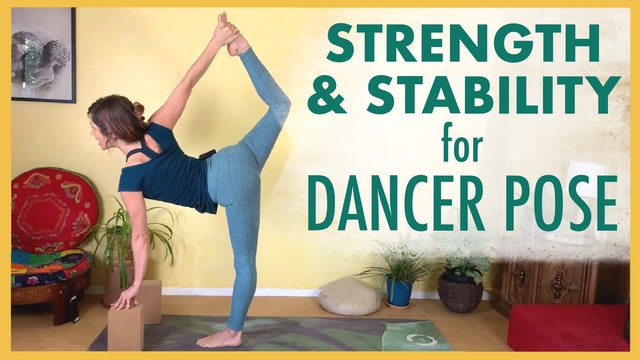 1-Hour Strength and Stability Flow for Dancer Pose