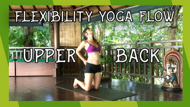 Flexibilty Yoga Flow shoulders and upper back