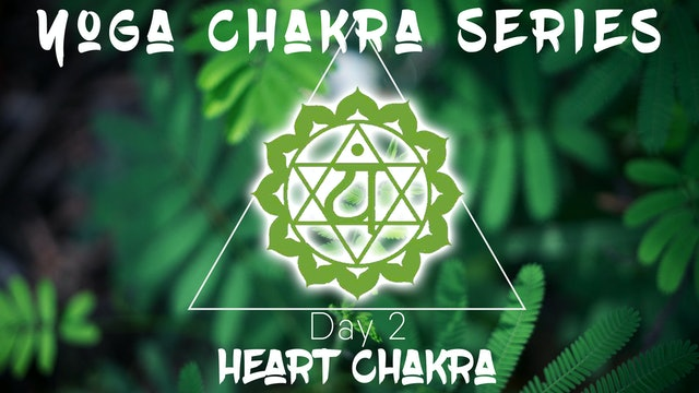 Chakra Series  Day 2 - Heart Chakra