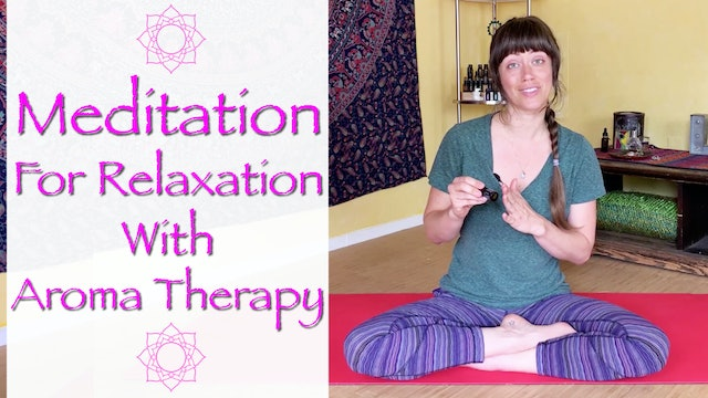 Guided Meditation for Relaxation - with Essential Oil Aroma Therapy