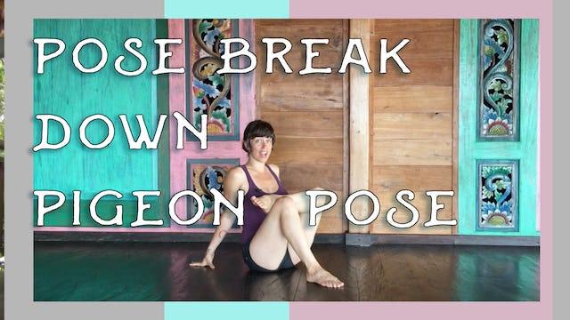 Pose Breakdown- Pigeon Pose