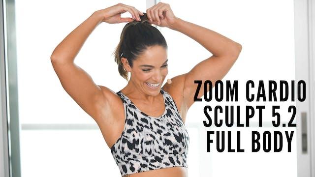 Zoom 5.2 Cardio Sculpt Full Body