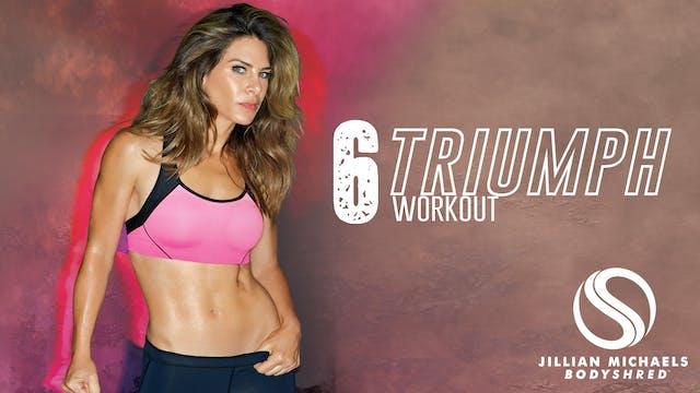 Triumph Workout 6