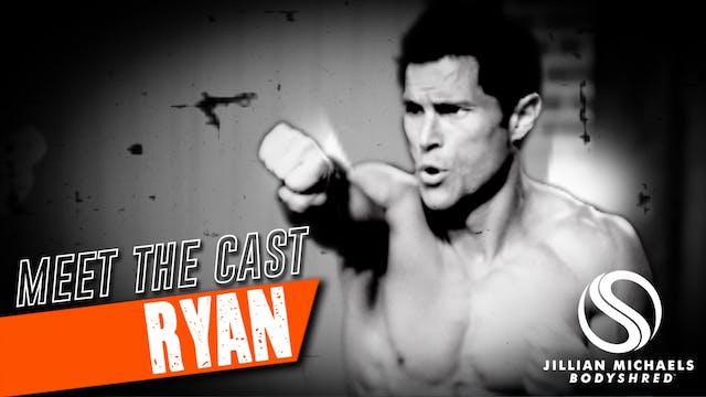 BODYSHRED Cast: Ryan
