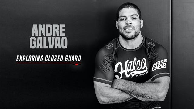 Andre Glavao - Exploring Closed Guard