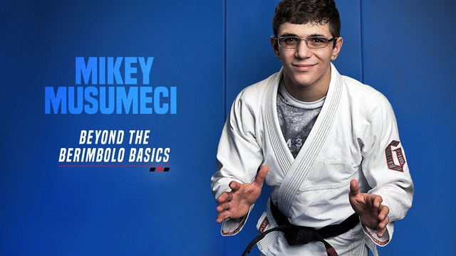 Mikey Musumeci - Beyond the Berimbolo Basics