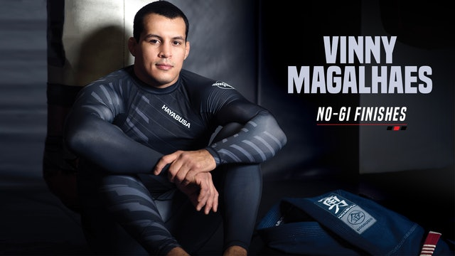 Vinny Magalhaes - No-Gi Finishes