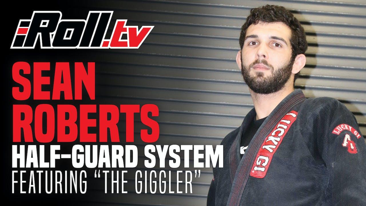 Sean Roberts Half-Guard System