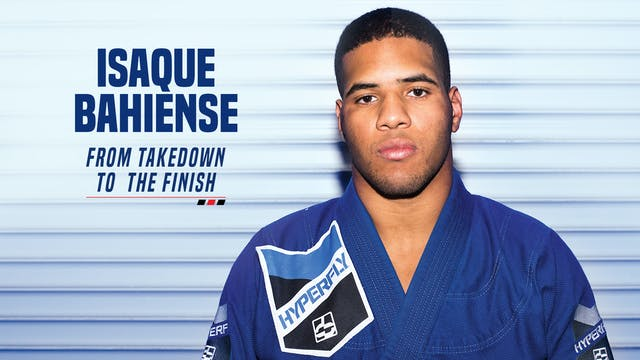 Isaque Bahiense - From Takedown to  The Finish