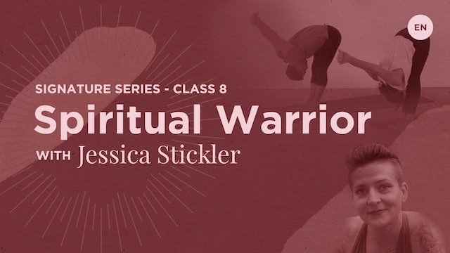 Signature Class 8: Spiritual Warrior in English (guided by Jessica Stickler)