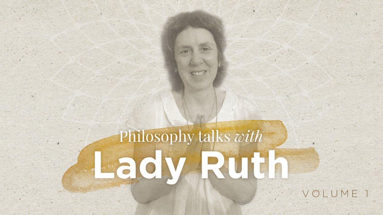 Philosophy Talks with Ruth Lauer-Manenti, volume 1