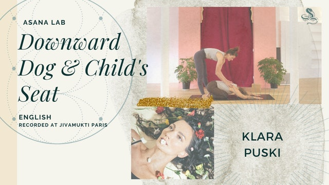 15min Asana Lab on Child's Seat & Downward Facing Dog - Klara Puski