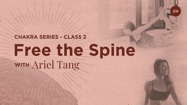 [Live] 50m Chakra Class 2: Free the Spine - Ariel Tang