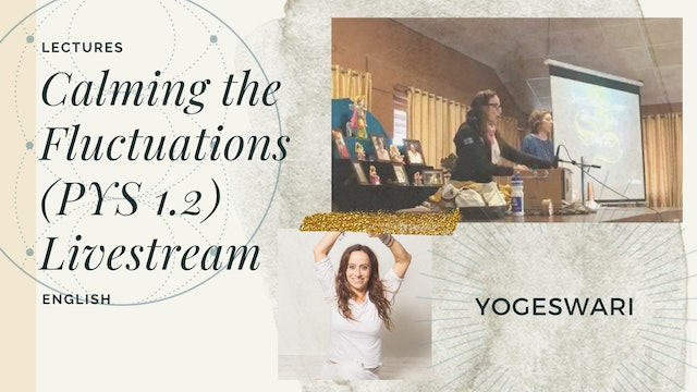 """[livestream] योग सूत्र PYS 1.2 """"Calming the Fluctuations..."""" with Yogeswari"""