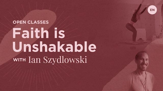 [Live] 95m Open 'Faith is Unshakable - Visvamitrasana and Yoganidrasana' - Ian