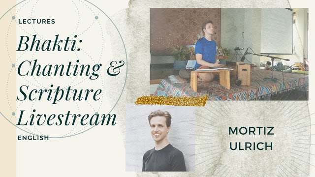 [TT Livestream] Bhakti: Chanting & Scripture with Moritz