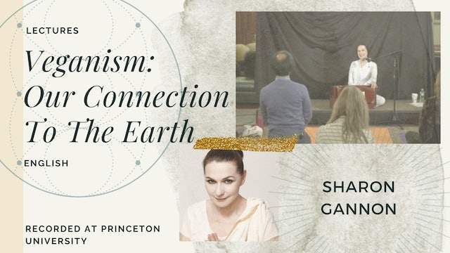 Veganism: Our Connection to the Earth - Sharon Gannon