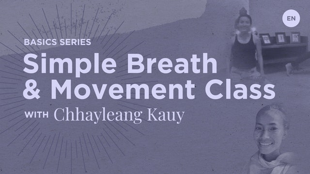 45min Simple Breath and Movement Class - Chhayleang Kauy (in English)