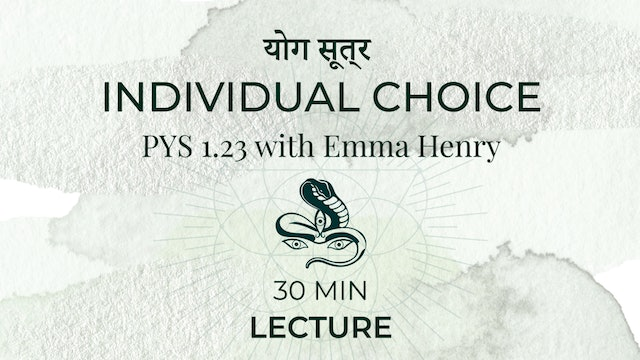 योग सूत्र PYS 1.23 Individual Choice with Emma